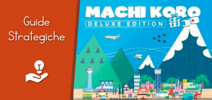 Guide Strategiche - Machi Koro